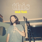 And That Announces Debut EP 'This'