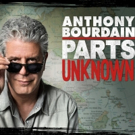 Final Episodes of ANTHONY BOURDAIN PARTS UNKOWN to Premiere Starting September 23rd