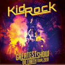 Kid Rock Announces 'Greatest Show On Earth Tour 2018' + New Album Photo