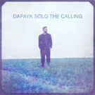 Dapayk Solo Releases New Album THE CALLING Out Now