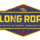 THE LONG ROAD, A New Major UK Outdoor Country, Americana And Roots Festival, Announces Lineup