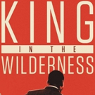 HBO To Debut Martin Luther King Jr. Documentary KING IN THE WILDERNESS 4/2