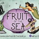 Nautical Cabaret FRUIT OF THE SEA to Swim to Charm City Fringe Festival