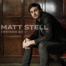 PRAYED FOR YOU Singer Matt Stell Releases EVERYWHERE BUT ON EP
