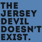 Egg & Spoon Commissions A New Play By Jess Honovich: THE JERSEY DEVIL DOESN'T EXIST