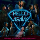HELLO AGAIN Original Motion Picture Soundtrack Now Available