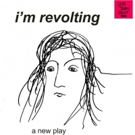 Less Than Rent To Stage Reading Of Gracie Gardner's I'M REVOLTING Photo