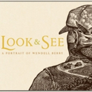 LOOK & SEE: Wendell Berry's Kentucky Premieres on Independent Lens 4/23 on PBS