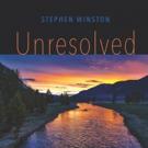 Singer-Songwriter Stephen Winston Releases New Album 'Unresolved' Sept. 28th