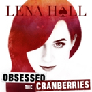 BWW Album Review: Lena Hall's OBSESSED: THE CRANBERRIES is Sumptuously Ethereal