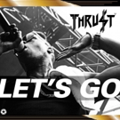 Multi Platinum Artist Thrust is Back with New Single 'Let's Go'