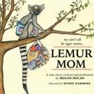 LEMUR MOM Adds Six Week Run At Whitefire Theatre