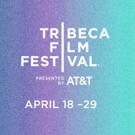 The 17th Annual Tribeca Film Festival Reveals Feature Film Lineup Photo