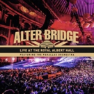 Alter Bridge Release LIVE AT THE ROYAL ALBERT HALL Today Photo