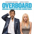 OVERBOARD Original Motion Picture Soundtrack To Be Released Worldwide April 27
