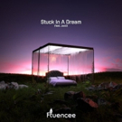 Fluencee Releases 'Stuck In A Dream' (Feat. Jano)