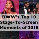 A Look Back: Our Top Ten Stage-to-Screen Moments of 2018 Photo