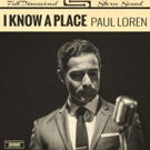 Paul Loren Premieres New Single 'I Know A Place' on Huffington Post Photo
