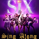 SIX Will Present a Sing Along West End Performance