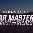 VIDEO: Netflix Releases Trailer for CAR MASTERS: RUST TO RICHES