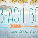 The Return of Cooking Channel's BEACH BITES WITH KATIE LEE Makes Waves With New Destinations