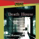 Road Theatre Company Presents World Premiere Of DEATH HOUSE By Jason Karasev