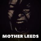 No Peeking to Stage Blind Sensory Horror Story, MOTHER LEEDS