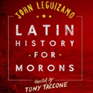 Save Up to $40 to See John Leguizamo in LATIN HISTORY FOR MORONS on Broadway
