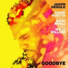 Jason Derulo Releases Official Music Video for 'Goodbye' with David Guetta, Nicki Min Photo