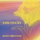 GOOD VIBRATIONS By Erik Stucky Premieres on M Music Magazine Photo