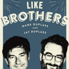 The Duplass Brothers to Embark on Five-City Book Tour to Promote Their Memoir LIKE BROTHERS