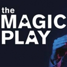 Syracuse Stage Closes Season With THE MAGIC PLAY