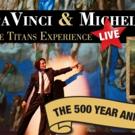 DAVINCI & MICHELANGELO: THE TITANS EXPERIENCE Debuts at Arts Campus at Willits - Temp Photo