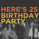 HERE's 25TH BIRTHDAY PARTY Will Feature 25 Artists Performing Throughout Entire Building