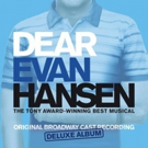 Atlantic Records Releases Deluxe Edition of DEAR EVAN HANSEN (ORIGINAL BROADWAY CAST RECORDING)
