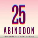 Eve Ensler's THE FRUIT TRILOGY and More Slated for Abingdon's 25th Anniversary Season