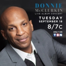 Multiple Grammy & Stellar Award Winning Gospel Icon Donnie McClurkin Unveils New Songs In Live Concert Special