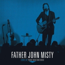 FATHER JOHN MISTY: LIVE AT THIRD MAN RECORDS to Be Released 9/28