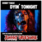 Horror Film JOHNNY GRUESOME Announces Robby Takac's 'Dyin' Tonight'