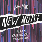 KLAXX Arrives on New Noise With CALLING OUT (Feat. Josh Rubin)
