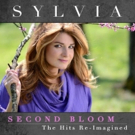 Sylvia's SECOND BLOOM - The Hits Re-Imagined Set For June 8 Release