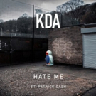 KDA Drops New Single 'Hate Me' Featuring Patrick Cash