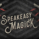 The McKittrick Announces Additional Performance of SPEAKEASY MAGICK Photo