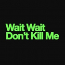 WAIT WAIT DON'T KILL ME Musical Inspired by NPR's 'Serial' Podcast Gets Industry Read Photo