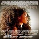 Dominique Young Unique Releases New Single 'Karate'
