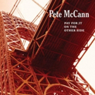 Guitarist Pete McCann Flexes Jazz-Rock Muscles on PAY FOR IT ON THE OTHER SIDE Set for July 20 Release