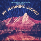 My Morning Jacket Confirm 3-Night New Year's Even Run