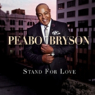 Peabo Bryson Announces Twenty-First Studio Album STAND FOR LOVE Available On August 3