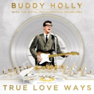 Buddy Holly With The Royal Philharmonic Orchestra TRUE LOVE WAYS Out On Decca Records Photo