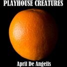 April De Angelis' PLAYHOUSE CREATURES To Make Austin Premiere Photo